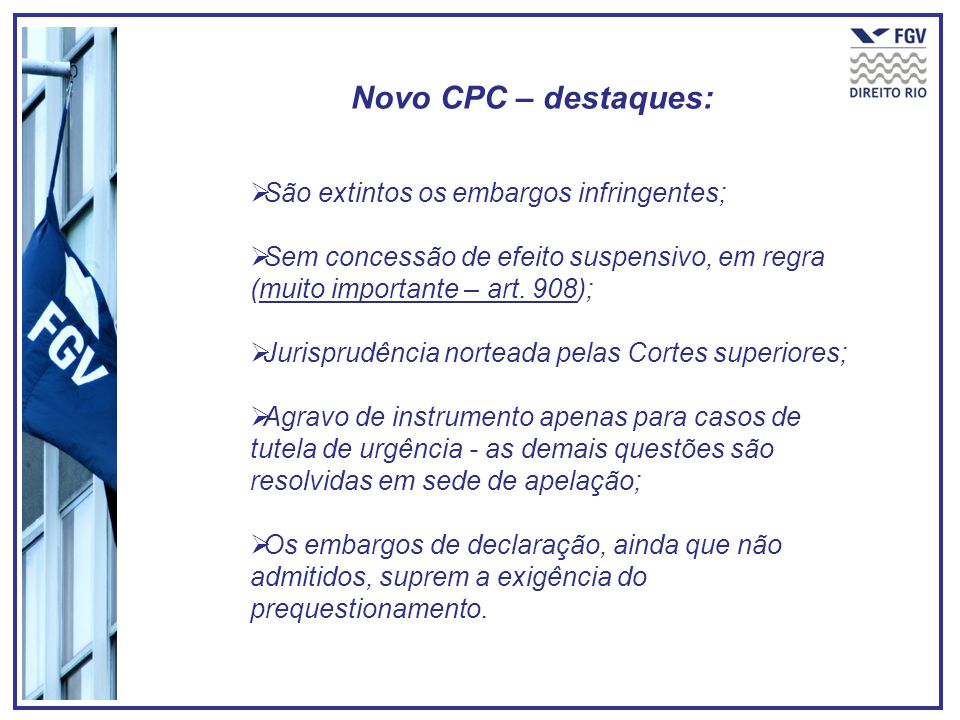 Novo CPC – destaques: São extintos os embargos infringentes;