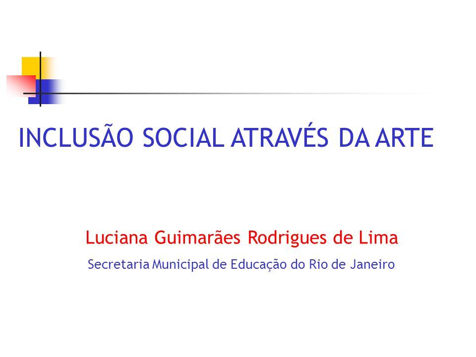 INCLUSÃO SOCIAL ATRAVÉS DA ARTE