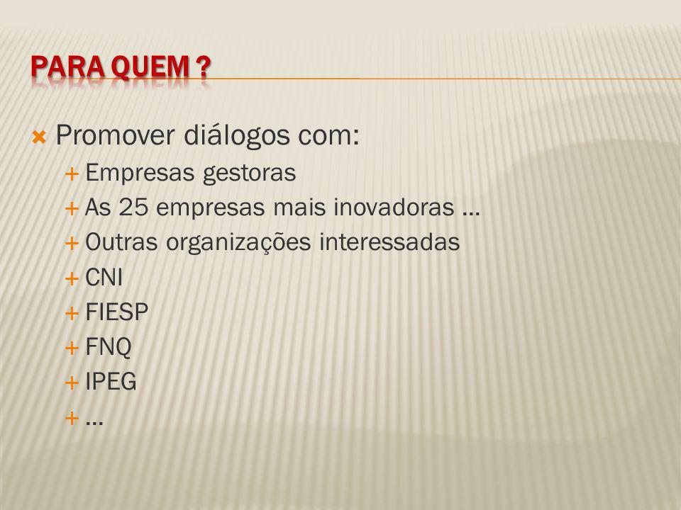 Promover diálogos com: