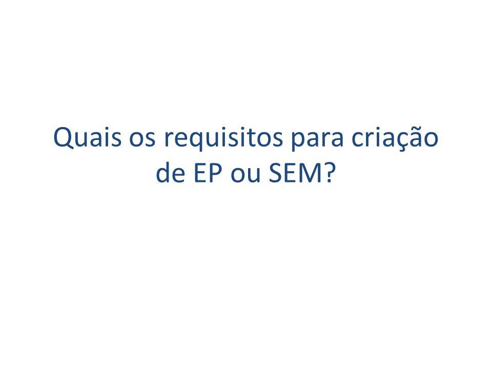 Quais os requisitos para criação de EP ou SEM