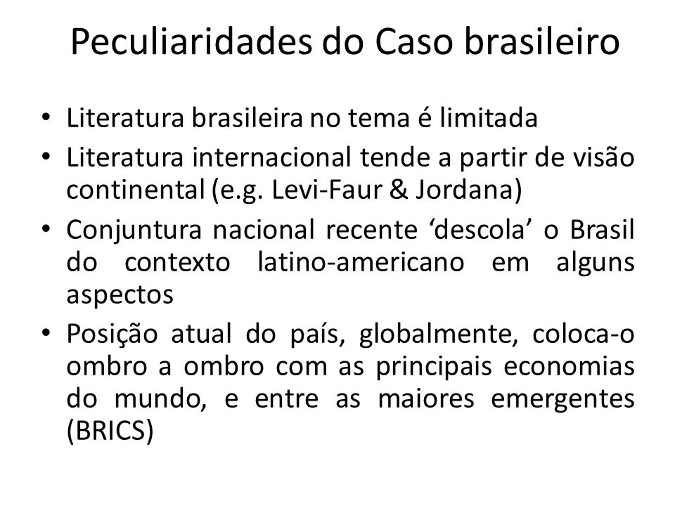 Peculiaridades do Caso brasileiro