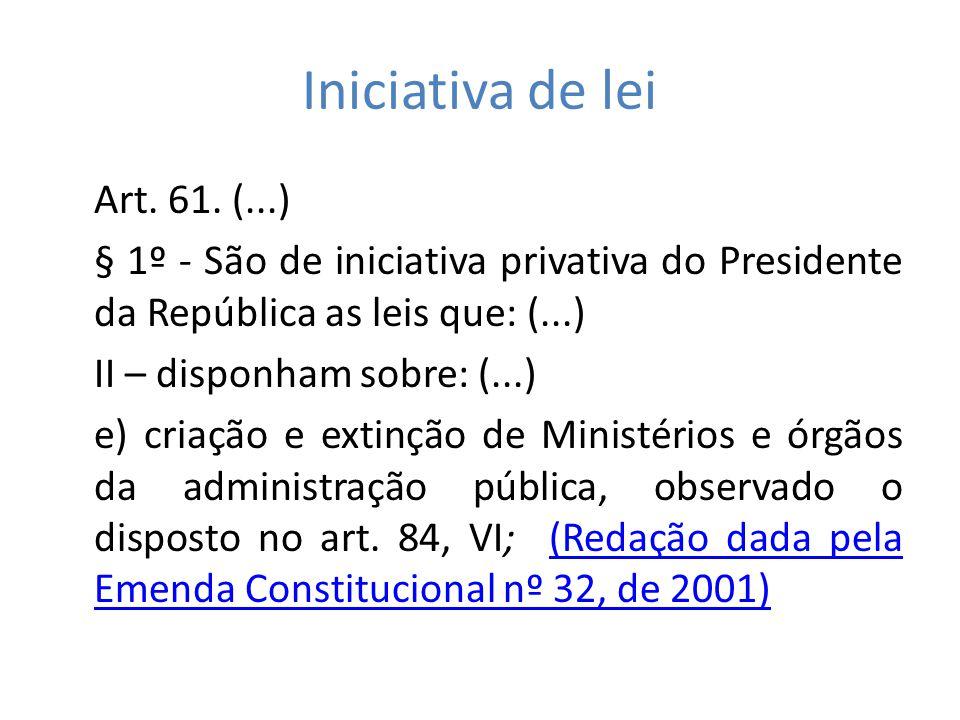 Iniciativa de lei Art. 61. (...)