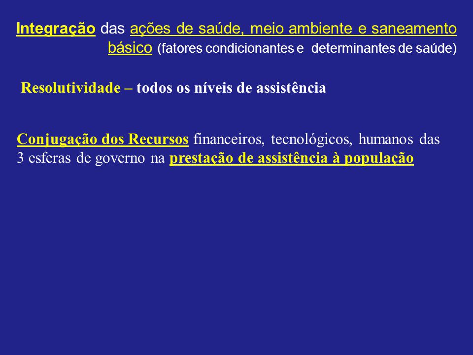 Integração das ações de saúde, meio ambiente e saneamento básico (fatores condicionantes e determinantes de saúde)