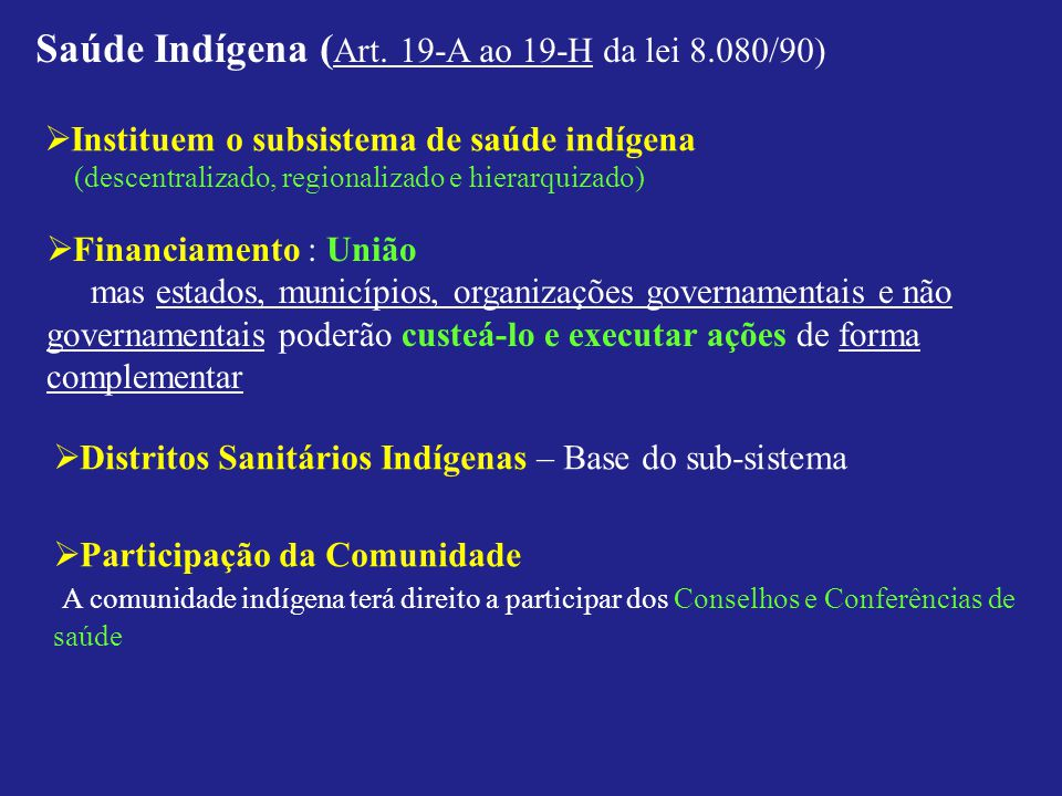Saúde Indígena (Art. 19-A ao 19-H da lei 8.080/90)