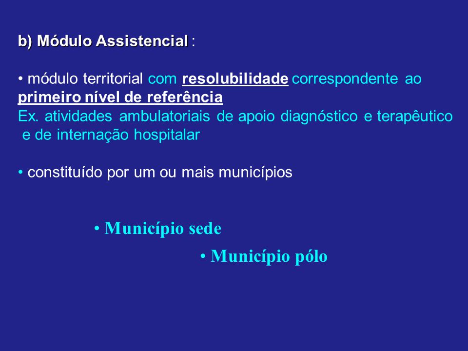 Município sede Município pólo b) Módulo Assistencial :