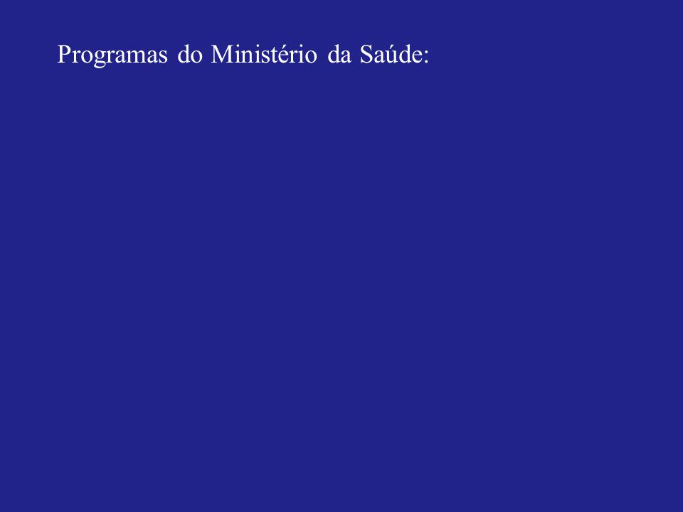 Programas do Ministério da Saúde: