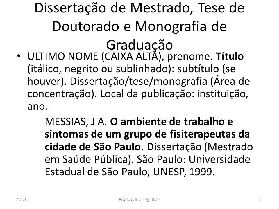 Dissertação de Mestrado, Tese de Doutorado e Monografia de Graduação