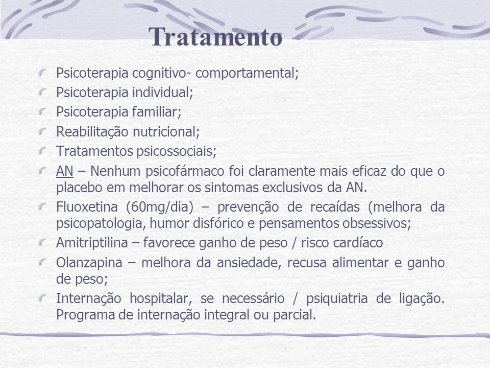 Tratamento Psicoterapia cognitivo- comportamental;