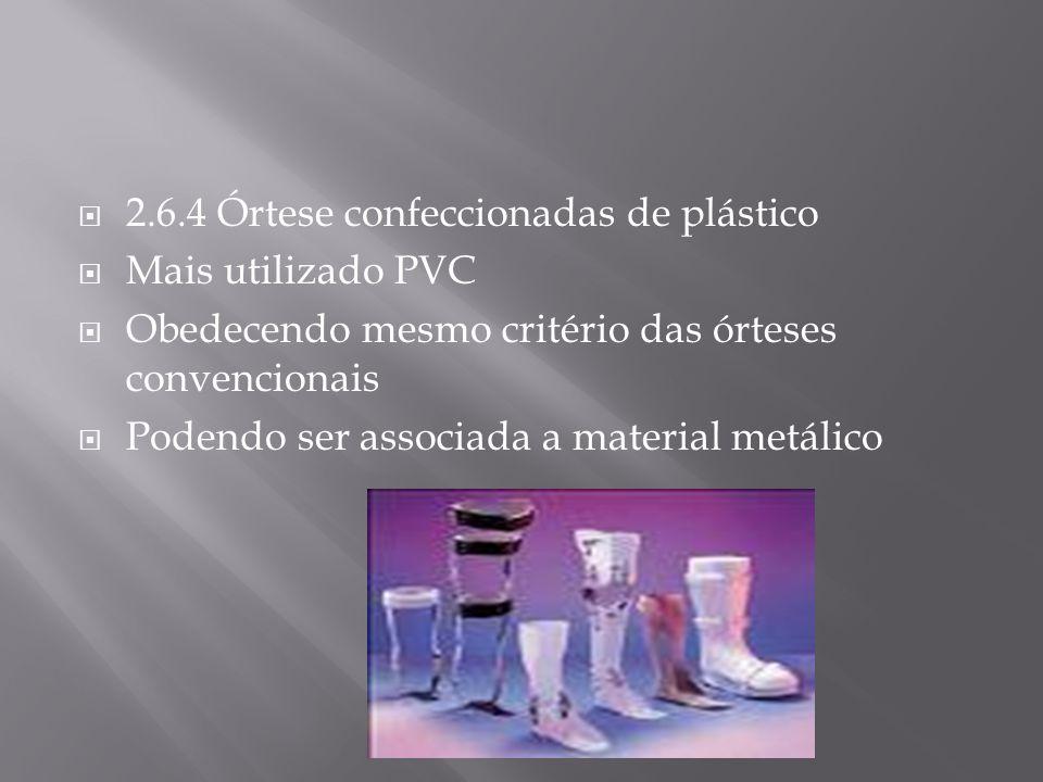 2.6.4 Órtese confeccionadas de plástico