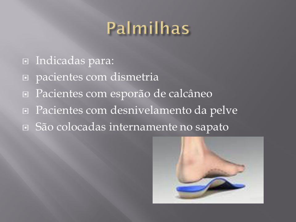 Palmilhas Indicadas para: pacientes com dismetria