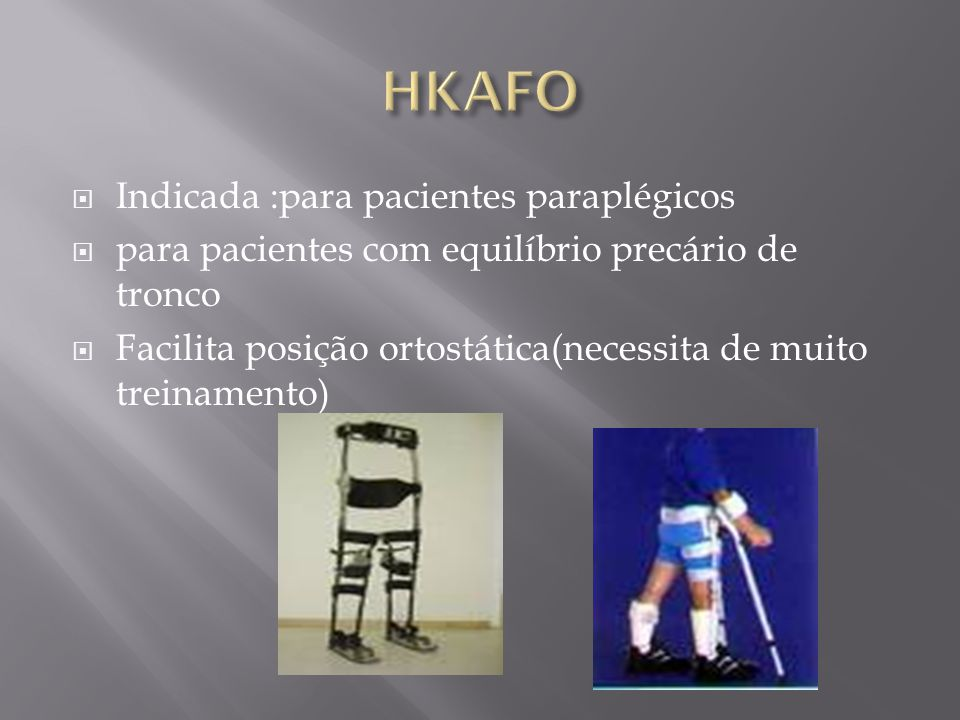 HKAFO Indicada :para pacientes paraplégicos