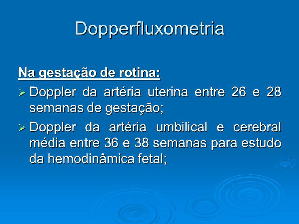 Dopperfluxometria Na gestação de rotina: