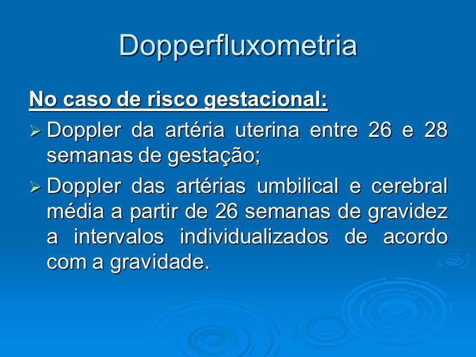 Dopperfluxometria No caso de risco gestacional: