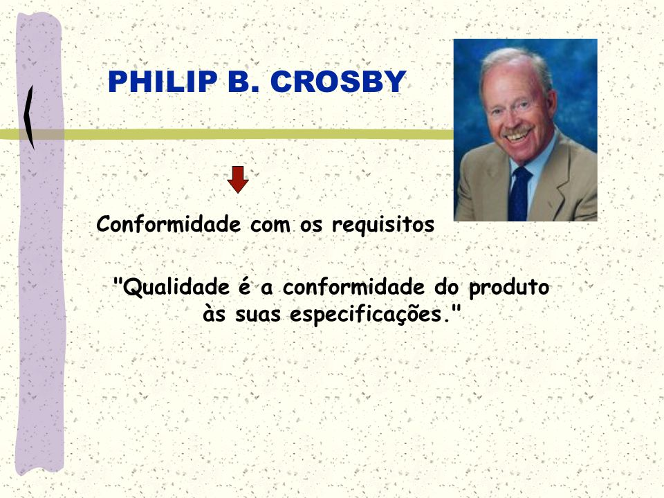 PHILIP B. CROSBY Conformidade com os requisitos