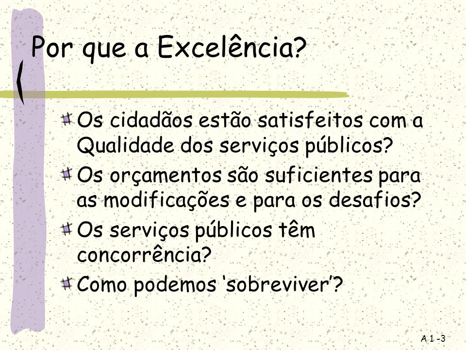 Por que a Excelência Os cidadãos estão satisfeitos com a Qualidade dos serviços públicos