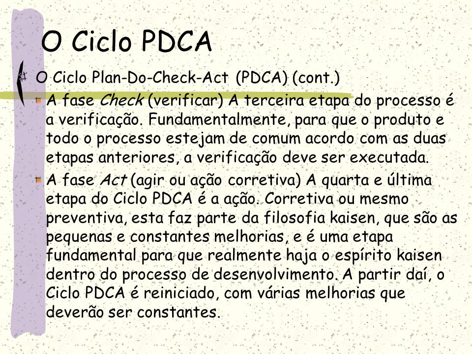 O Ciclo PDCA O Ciclo Plan-Do-Check-Act (PDCA) (cont.)