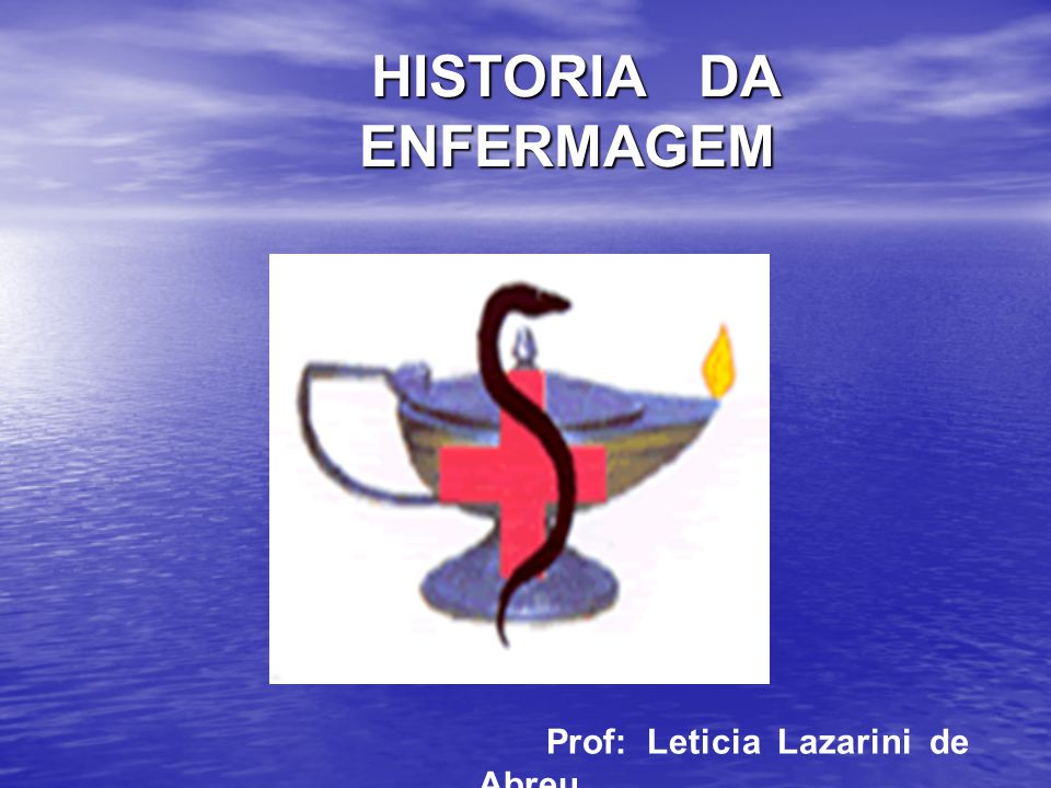 HISTORIA DA ENFERMAGEM