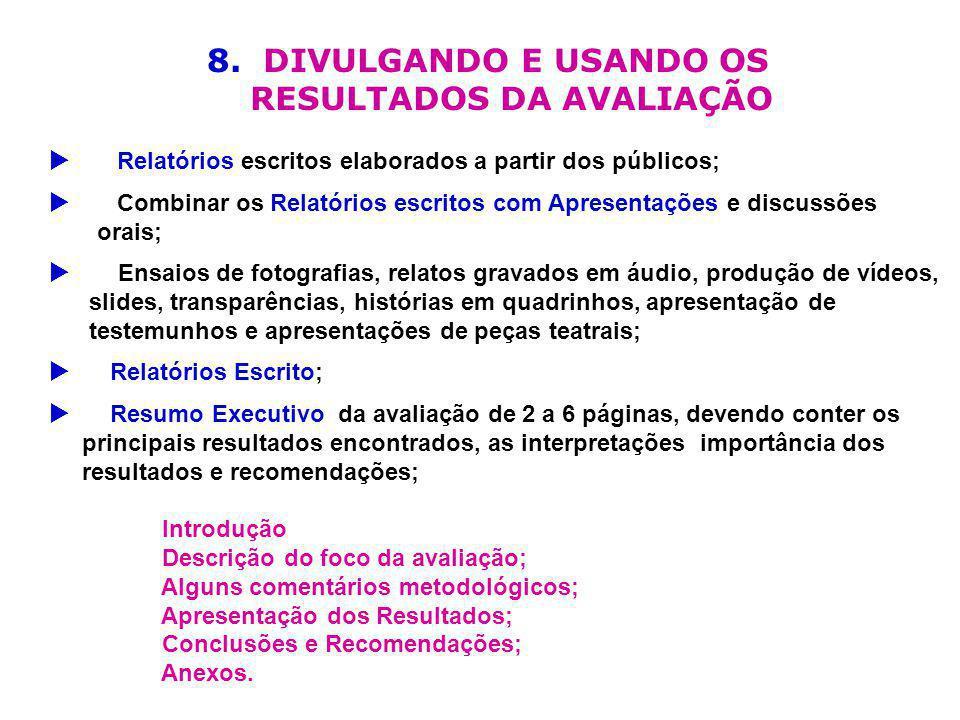 8. DIVULGANDO E USANDO OS RESULTADOS DA AVALIAÇÃO