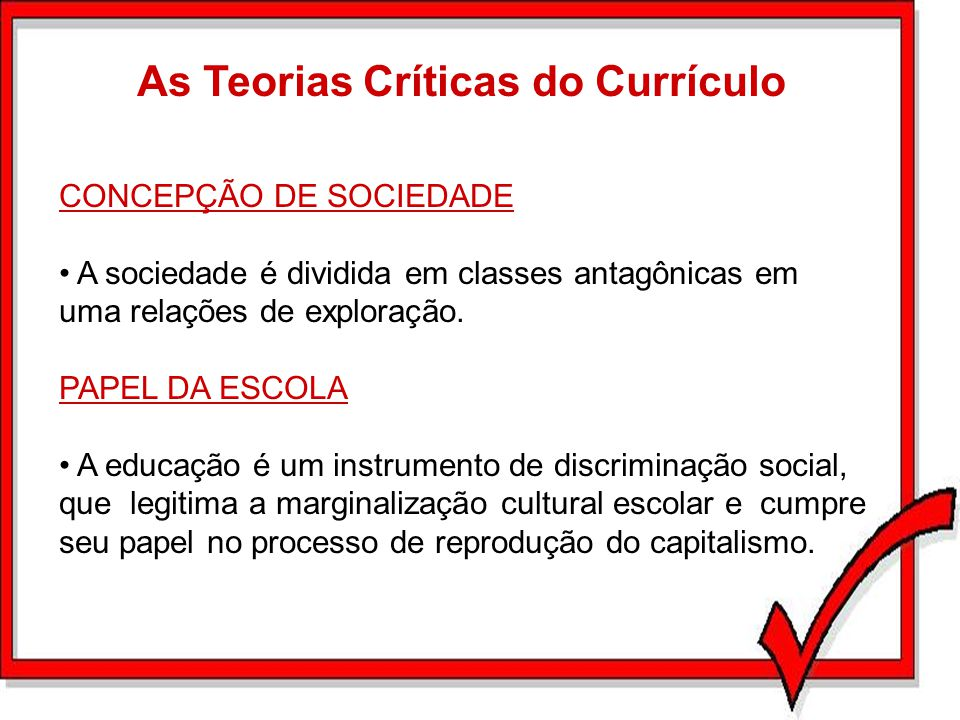 As Teorias Críticas do Currículo