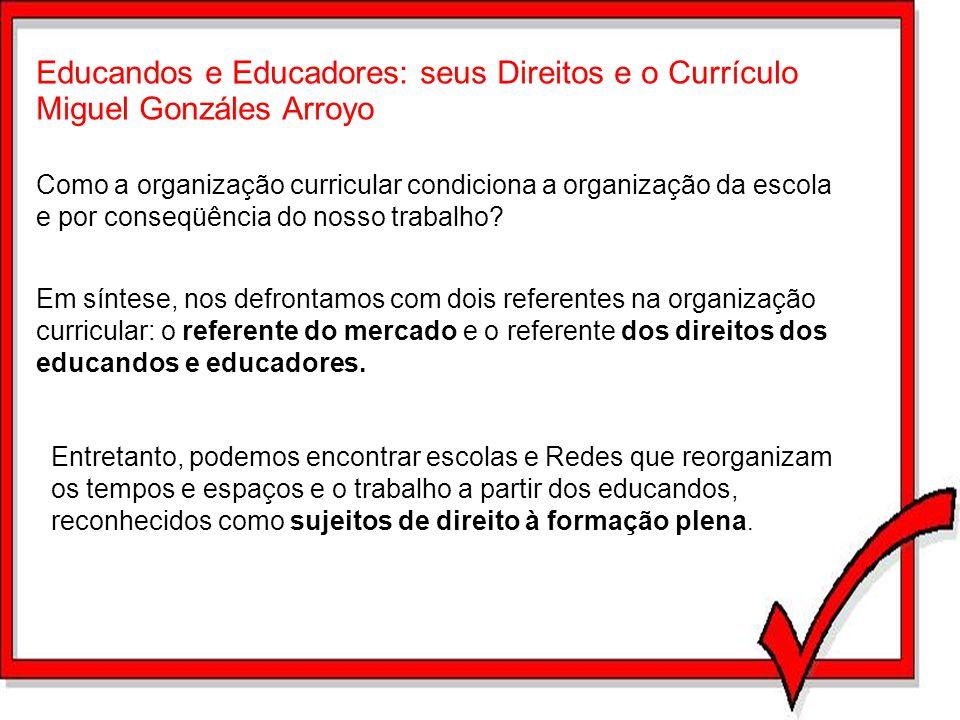 Educandos e Educadores: seus Direitos e o Currículo