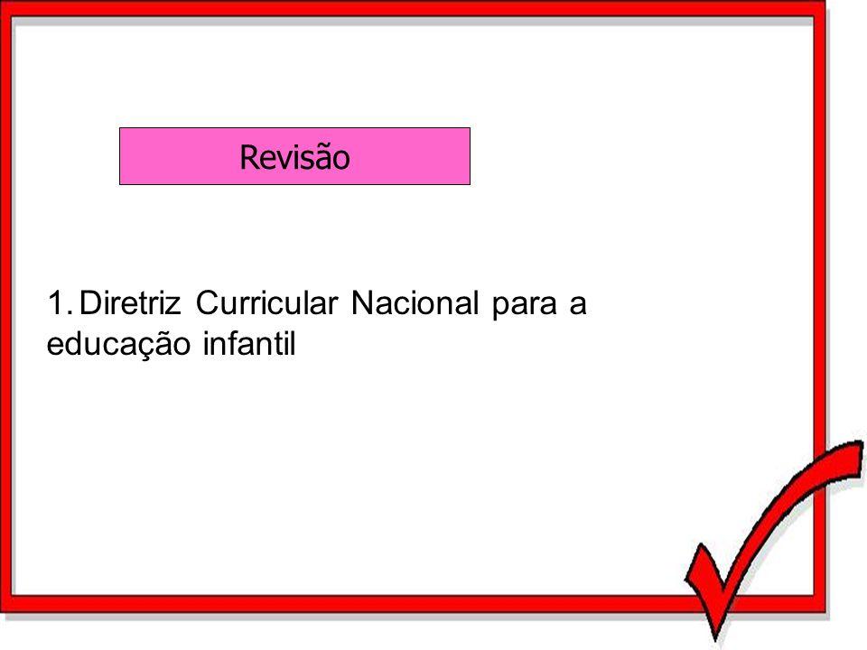 Revisão Diretriz Curricular Nacional para a educação infantil