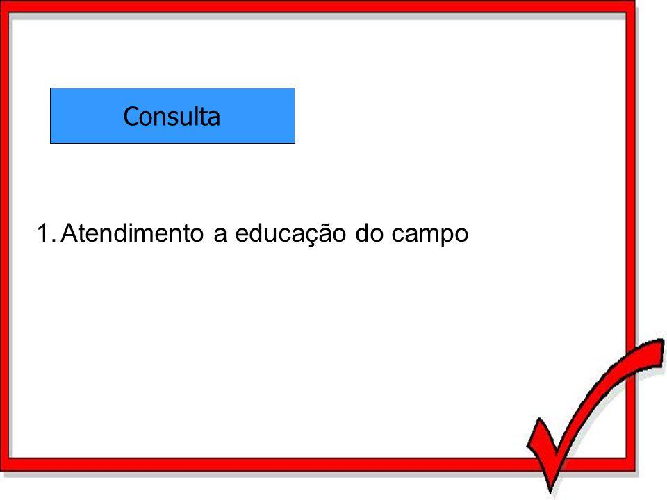 Consulta Atendimento a educação do campo