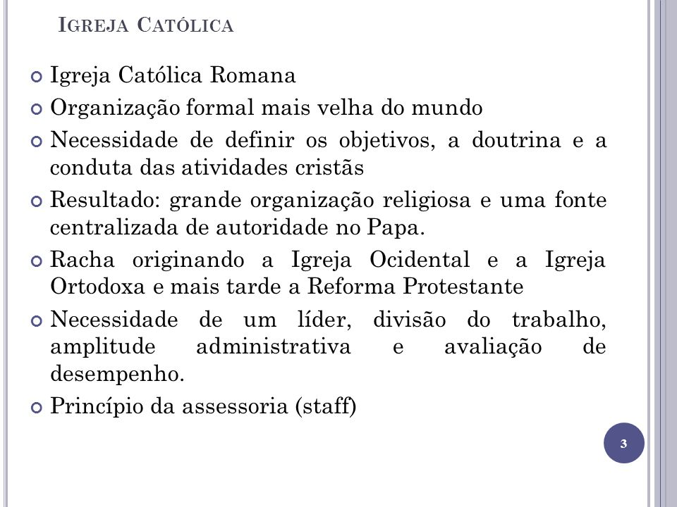 Igreja Católica Romana Organização formal mais velha do mundo