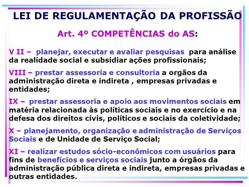 Art. 4º COMPETÊNCIAS do AS: