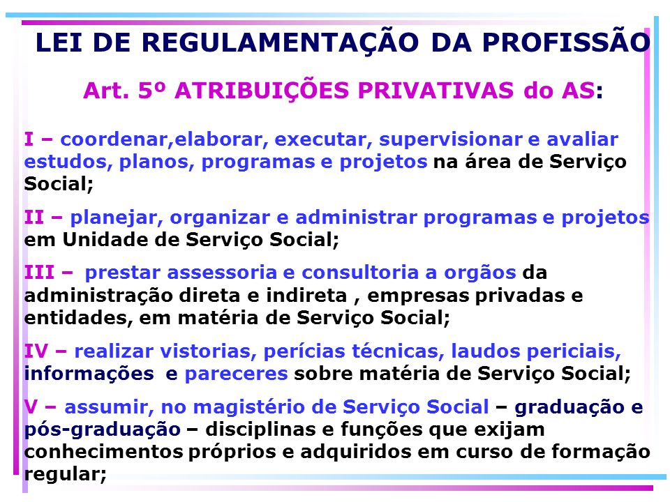 Art. 5º ATRIBUIÇÕES PRIVATIVAS do AS: