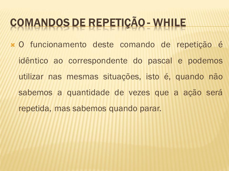 Comandos de repetição - while