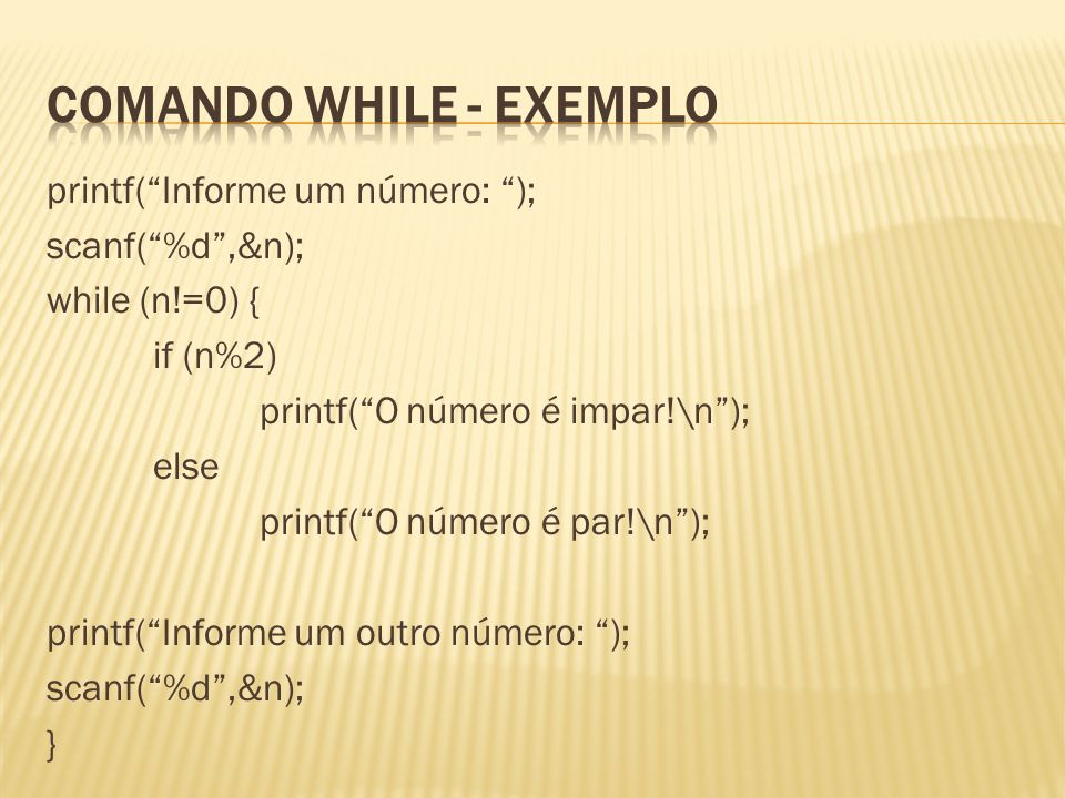 Comando while - exemplo