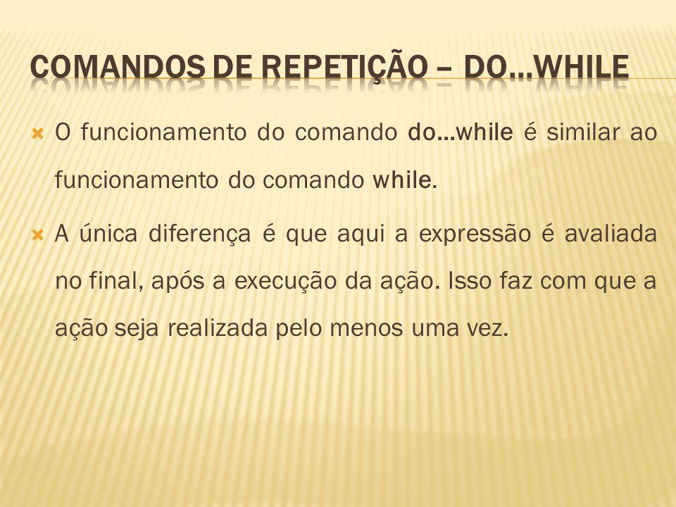 Comandos de repetição – do...while