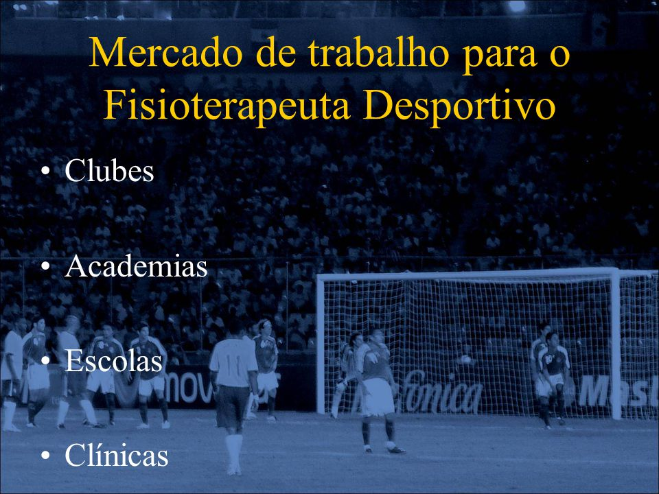 Mercado de trabalho para o Fisioterapeuta Desportivo
