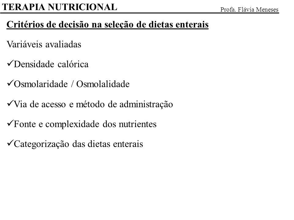 Critérios de decisão na seleção de dietas enterais Variáveis avaliadas