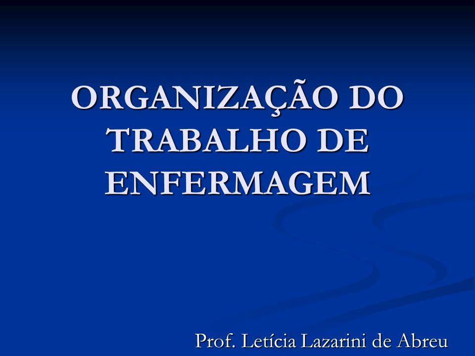 ORGANIZAÇÃO DO TRABALHO DE ENFERMAGEM