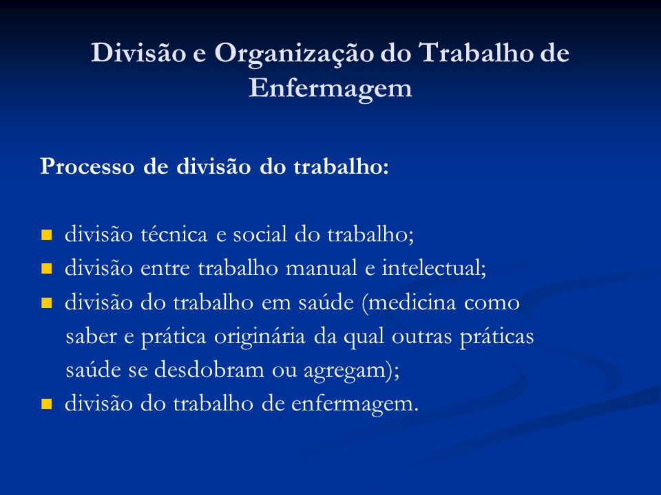Divisão e Organização do Trabalho de Enfermagem