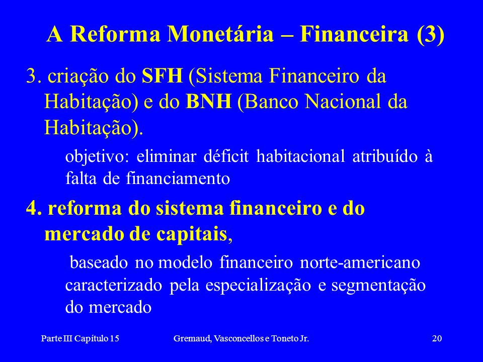 A Reforma Monetária – Financeira (3)