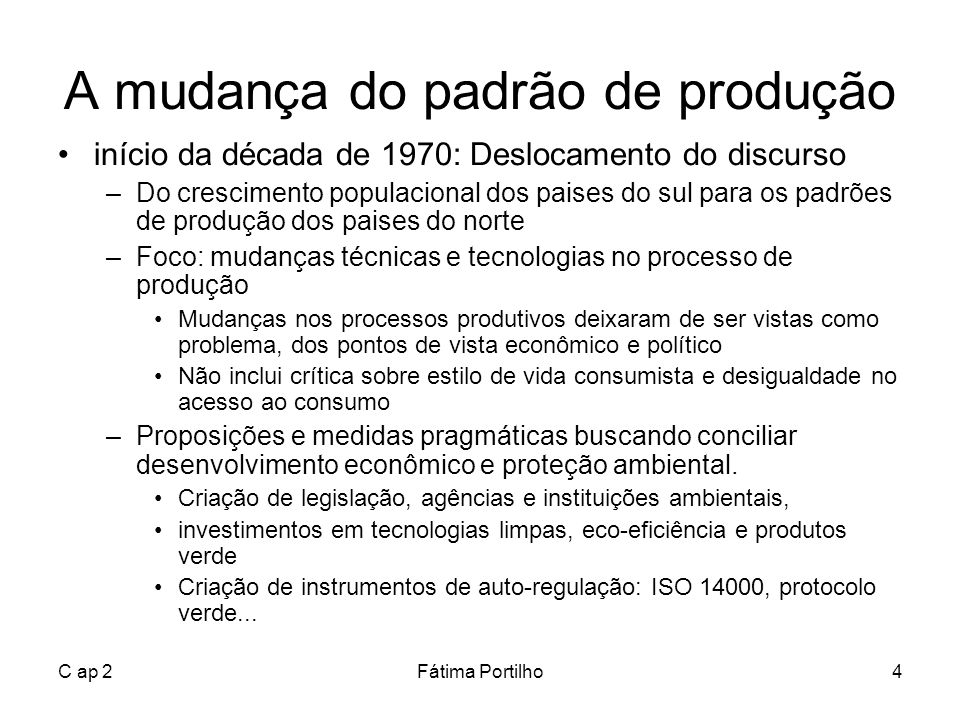 A mudança do padrão de produção