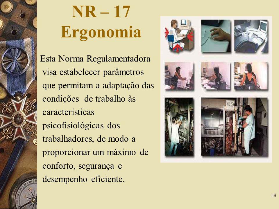 NR – 17 Ergonomia Esta Norma Regulamentadora