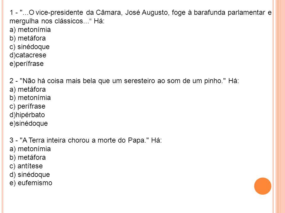 1 - ...O vice-presidente da Câmara, José Augusto, foge à barafunda parlamentar e mergulha nos clássicos... Há: