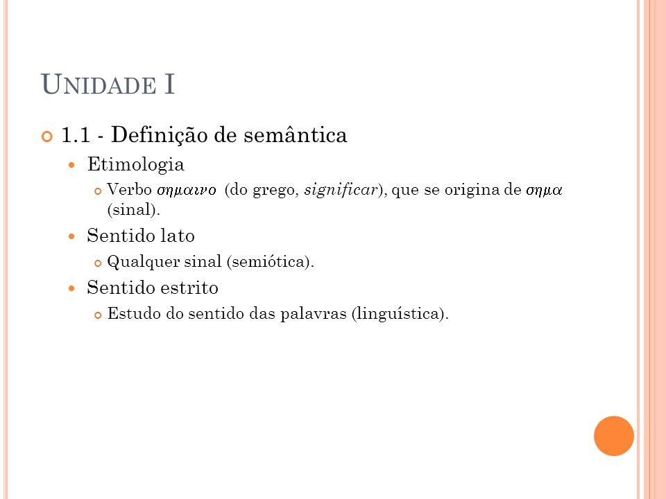 Unidade I 1.1 - Definição de semântica Etimologia Sentido lato