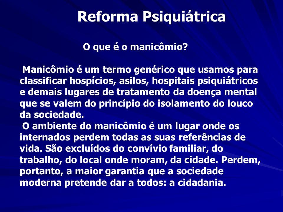 Reforma Psiquiátrica O que é o manicômio