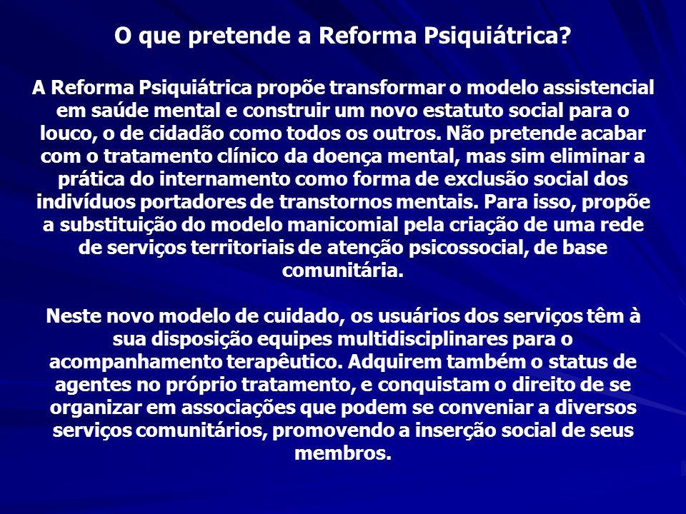 O que pretende a Reforma Psiquiátrica
