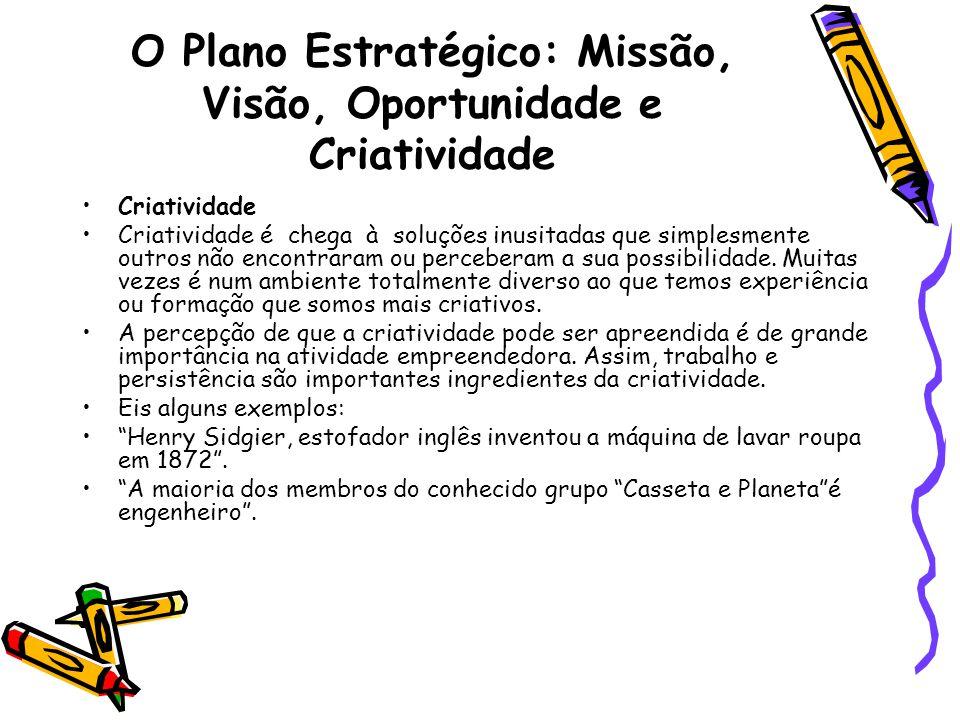 O Plano Estratégico: Missão, Visão, Oportunidade e Criatividade