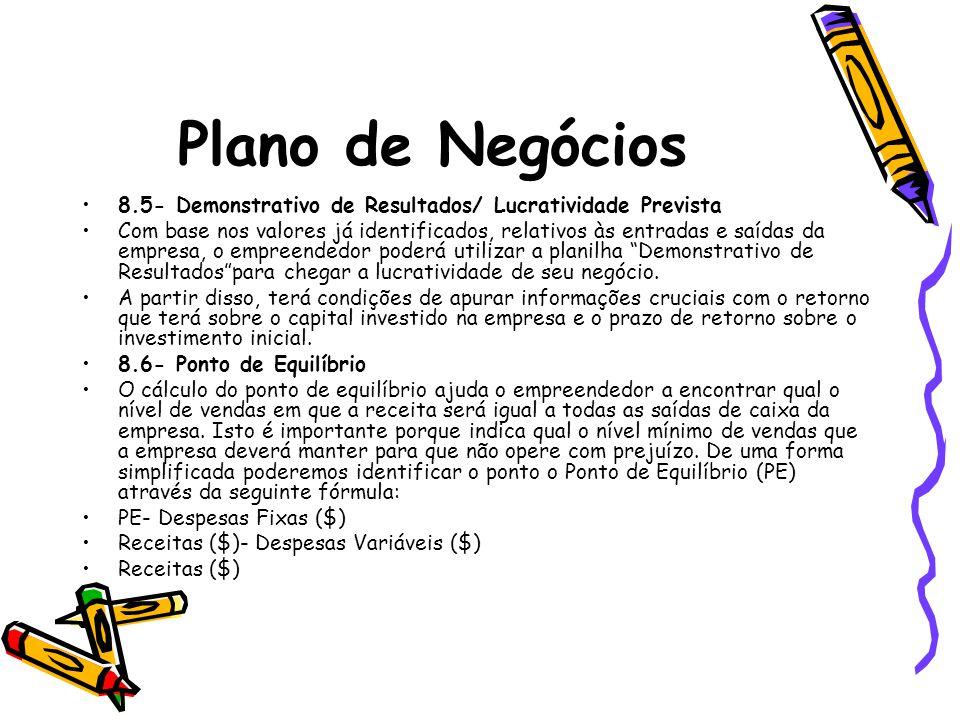 Plano de Negócios 8.5- Demonstrativo de Resultados/ Lucratividade Prevista.