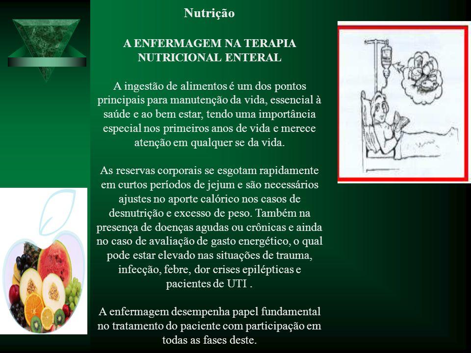 A ENFERMAGEM NA TERAPIA NUTRICIONAL ENTERAL