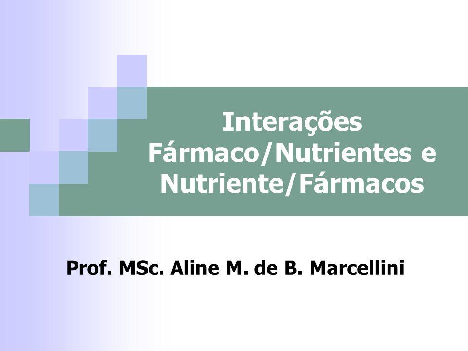 Interações Fármaco/Nutrientes e Nutriente/Fármacos