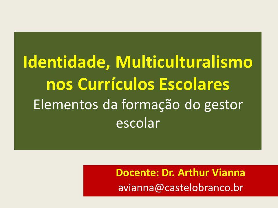 Docente: Dr. Arthur Vianna avianna@castelobranco.br