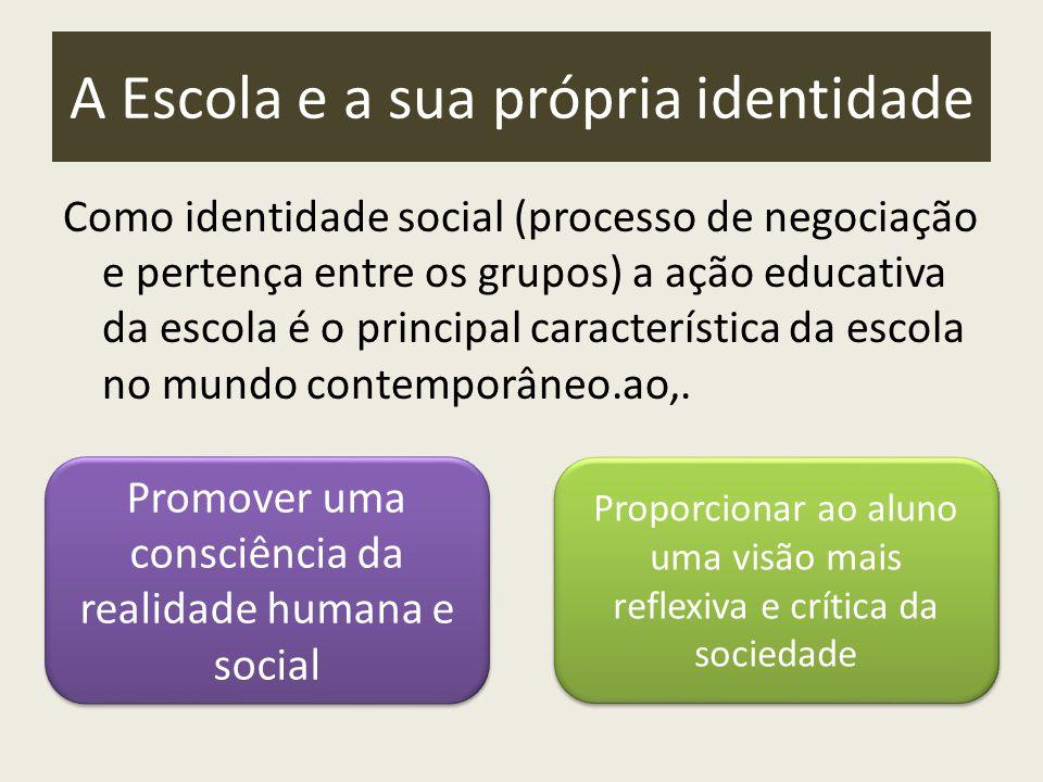 A Escola e a sua própria identidade