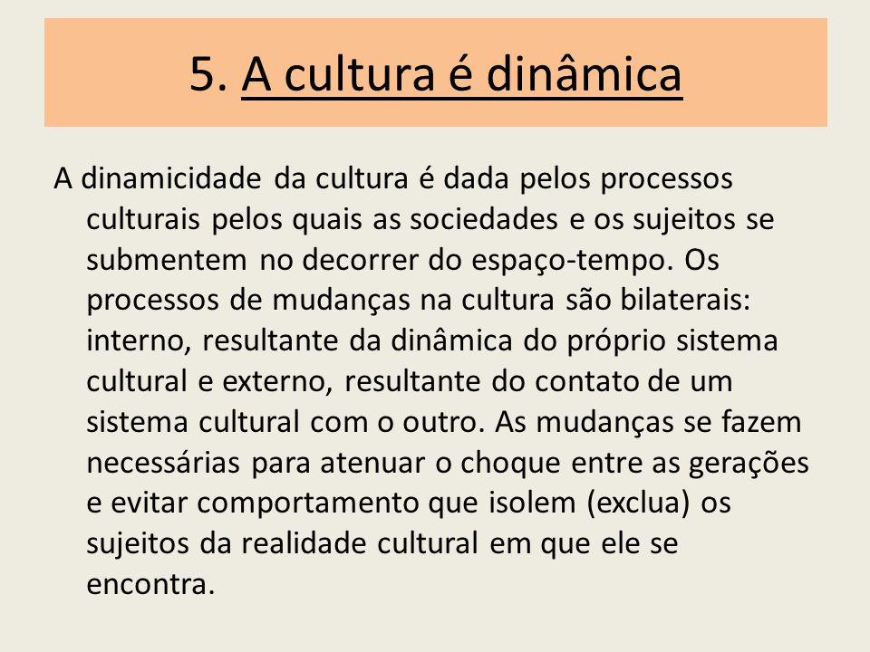 5. A cultura é dinâmica